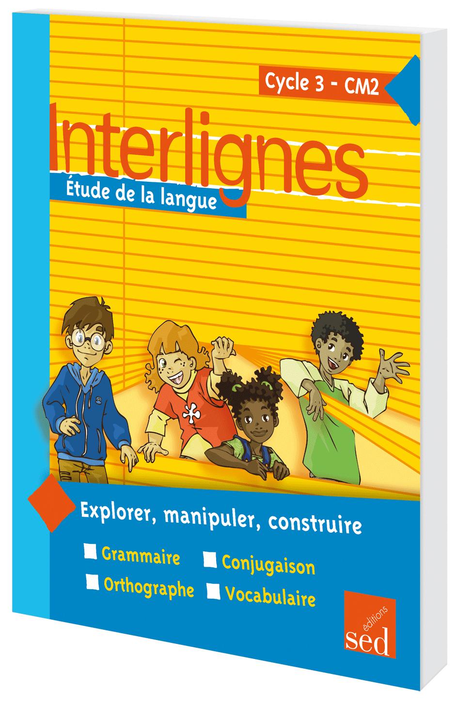 INTERLIGNES ETUDE DE LA LANGUE MANUEL ELEVE CM2