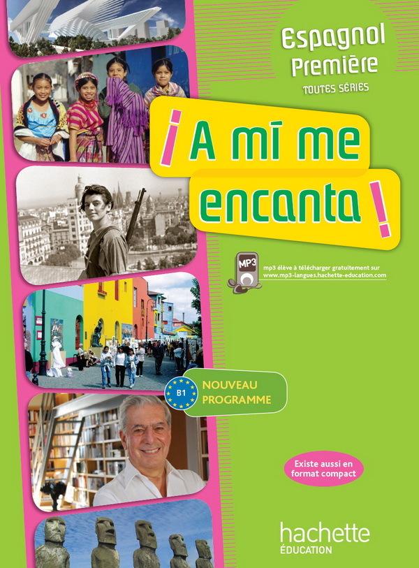 A MI ME ENCANTA 1RE (B1) - ESPAGNOL - LIVRE DE L'ELEVE - EDITION 2011