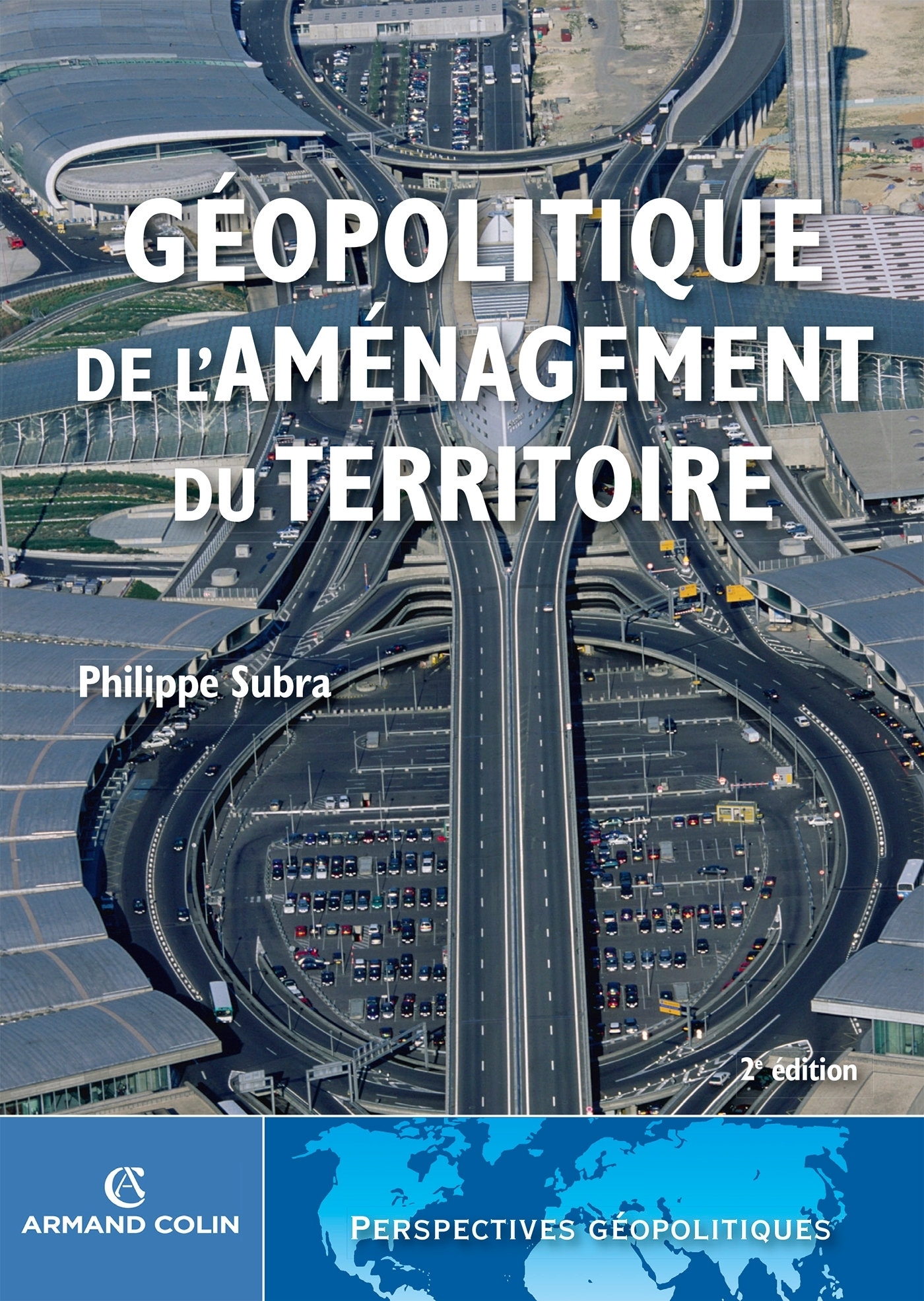 GEOPOLITIQUE DE L'AMENAGEMENT DU TERRITOIRE - 2 ED.