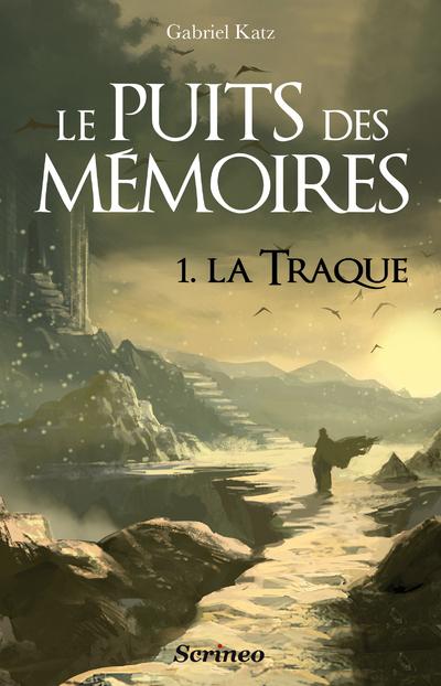 PUITS DES MEMOIRES T1- LA TRAQUE (LE)