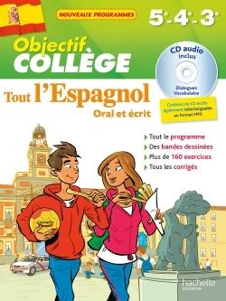 OBJECTIF COLLEGE - TOUT L'ESPAGNOL - 5E - 4E ET 3E