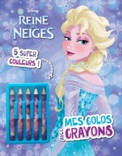 LA REINE DES NEIGES,  MES COLOS + 5 CRAYONS