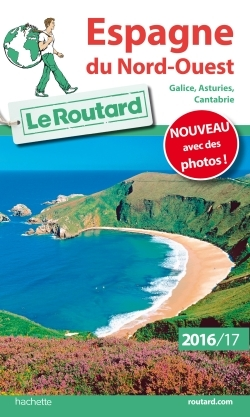 GUIDE DU ROUTARD ESPAGNE NORD-OUEST 2016/2017