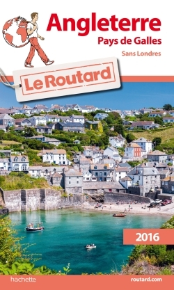 GUIDE DU ROUTARD ANGLETERRE, PAYS DE GALLES 2016