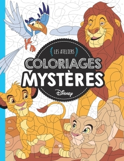ANIMAUX, COLORIAGES MYSTERES, ATELIERS DISNEY