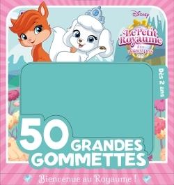 BIENVENUE AU ROYAUME, LE PETIT ROYAUME DES PALACE PETS, 50 GRANDES GOMMETTES