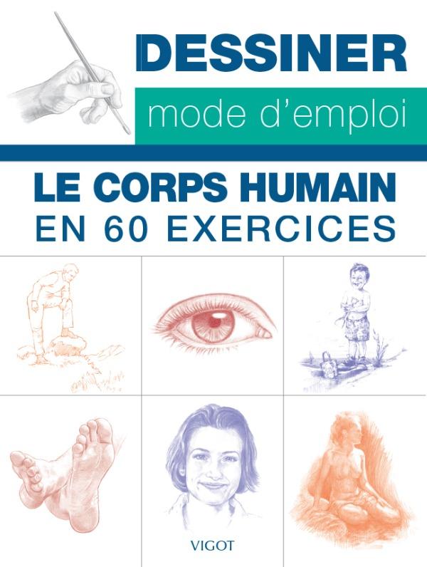 DESSINER MODE D EMPLOI LE CORPS HUMAIN