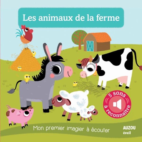 LES ANIMAUX DE LA FERME - NOUVELLE EDITION (COLL. MON PREMIER IMAGIER A ECOUTER)