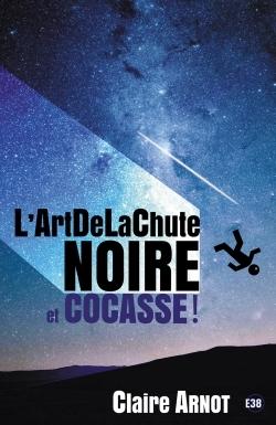 L'ARTDELACHUTE NOIRE ET COCASSE