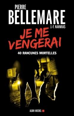 JE ME VENGERAI - 40 RANCUNES MORTELLES