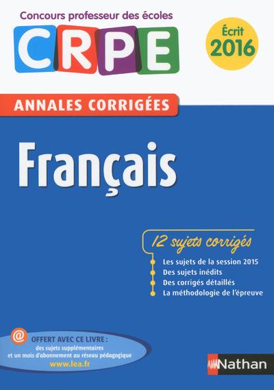 FRANCAIS - ANNALES CORRIGEES CONCOURS PROFESSEUR DES ECOLES ECRIT 2016