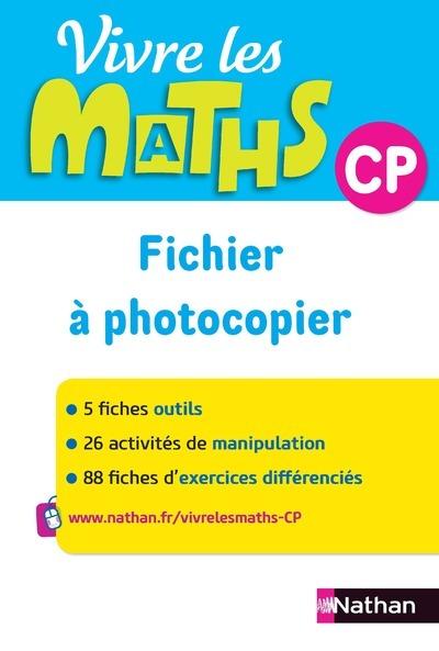 VIVRE LES MATHS CP - FICHIER A PHOTOCOPIER