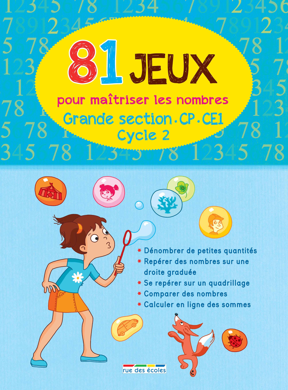 81 JEUX POUR MAITRISER LES NOMBRES GRANDE SECTION CP-CE1 CYCLE 2