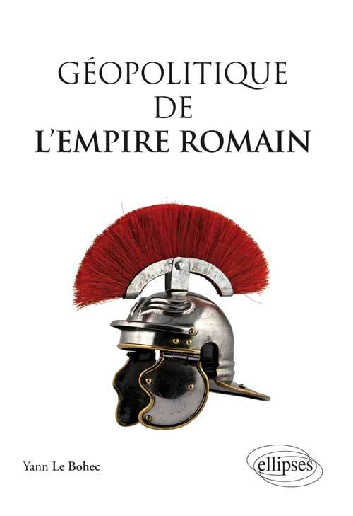 GEOPOLITIQUE DE L'EMPIRE ROMAIN