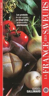 FRANCE DES SAVEURS(LES PRODUITS DE NOS REGIONS EN VINGT-CINQ PR