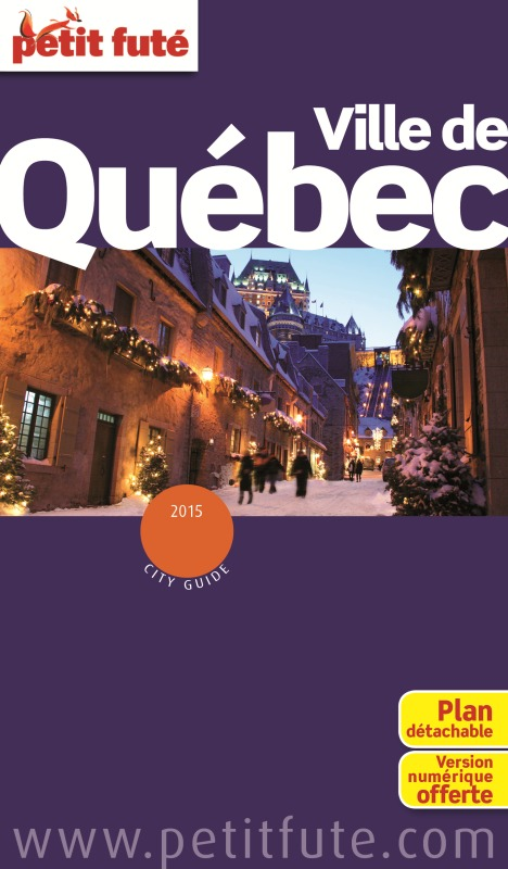 QUEBEC VILLE 2015 PETIT FUTE + PLAN + NUMERIQUE