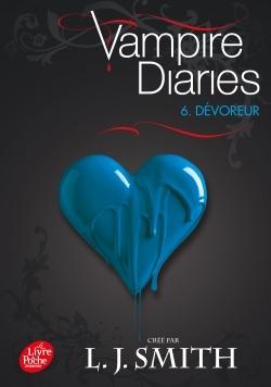 JOURNAL D'UN VAMPIRE / VAMPIRE DIARIES - TOME 6 - DEVOREUR
