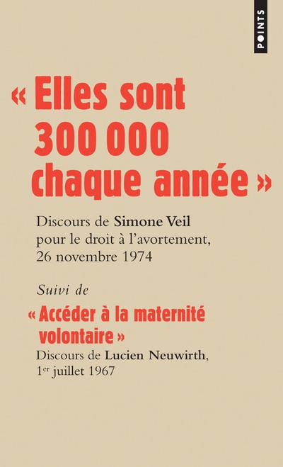 ELLES SONT 300 000 CHAQUE ANNEE  . DISCOURS DE LA MINISTRE SIMONE VEIL POUR LE DROIT A L'AVORTEMEN