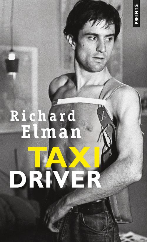 TAXI DRIVER. BASE SUR UN SCENARIO DE PAUL SCHRADER