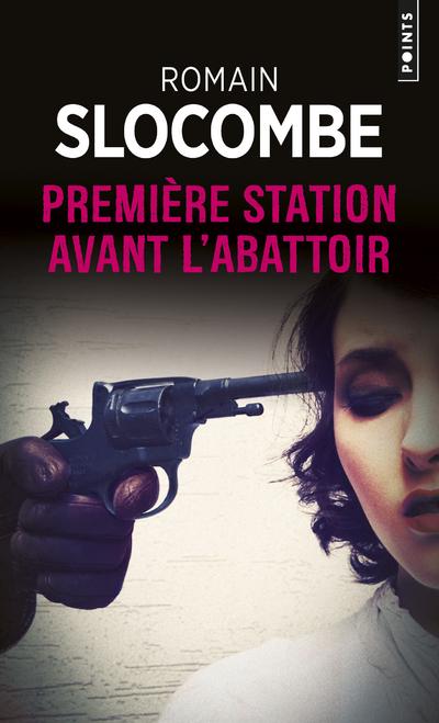 PREMIERE STATION AVANT L'ABATTOIR