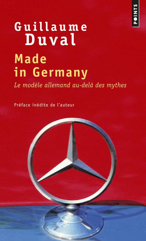 MADE IN GERMANY. LE MODELE ALLEMAND AU-DELA DES MYTHES
