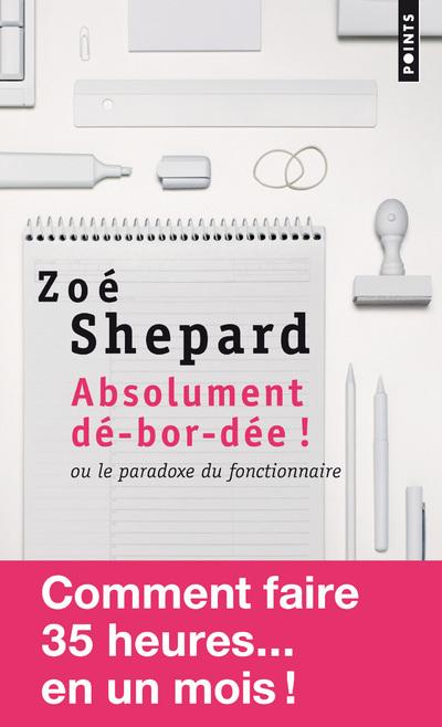 ABSOLUMENT DE-BOR-DEE !. OU LE PARADOXE DU FONCTIONNAIRE