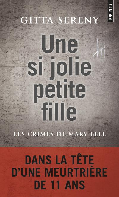 UNE SI JOLIE PETITE FILLE. LES CRIMES DE MARY BELL