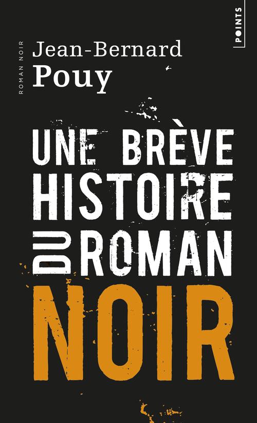 UNE BREVE HISTOIRE DU ROMAN NOIR