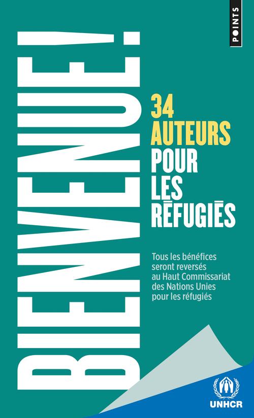 BIENVENUE !. 34 AUTEURS POUR LES REFUGIES