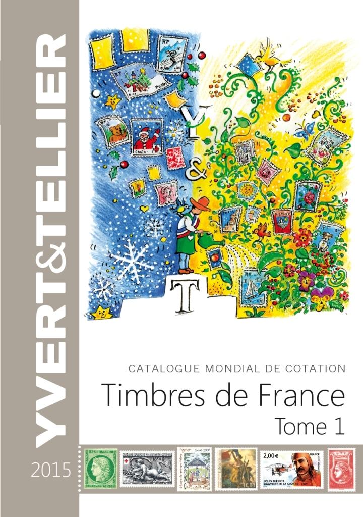 TOME 1 DE FRANCE 2015  COTATION DES TIMBRE DE FRANCE 1849 A NOS JOURS