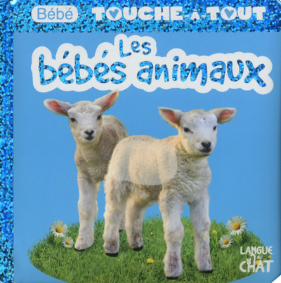 BEBE TOUCHE-A-TOUT LES BEBES ANIMAUX - TOME 10