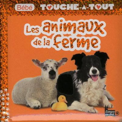 BEBE TOUCHE-A-TOUT LES ANIMAUX DE LA FERME - TOME 14