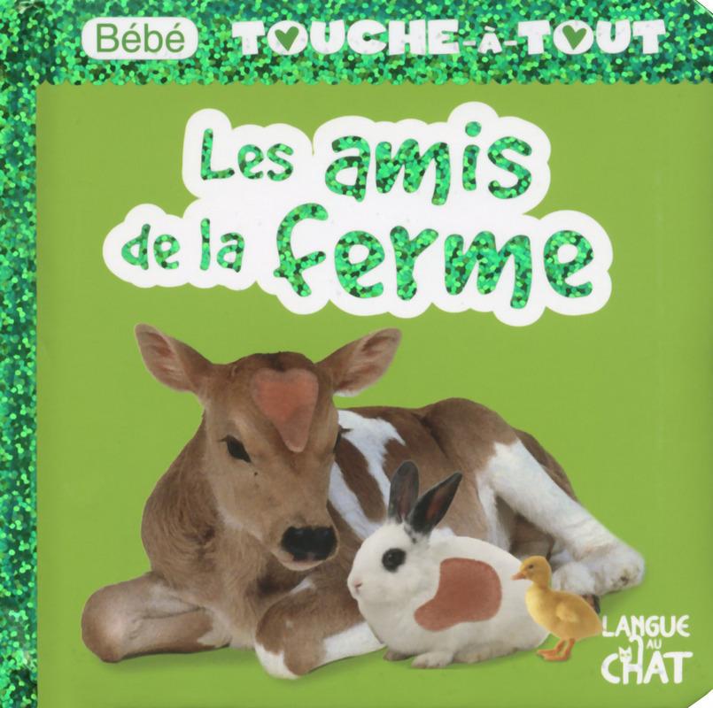 BEBE TOUCHE-A-TOUT LES AMIS DE LA FERME