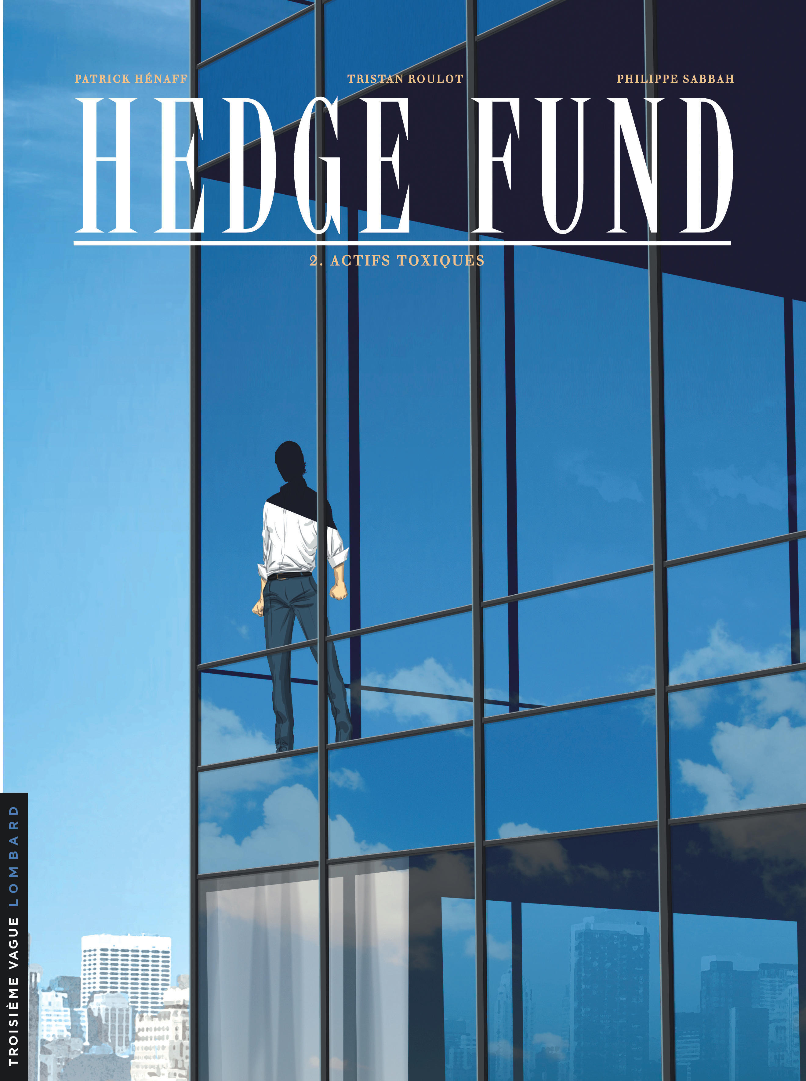 HEDGE FUND T2 ACTIFS TOXIQUES T2