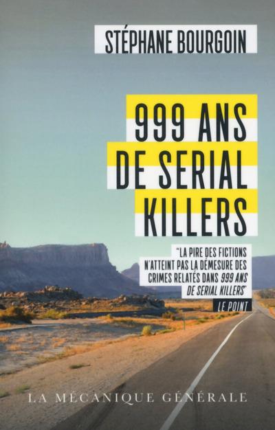 999 ANS DE SERIAL KILLERS - POCHE