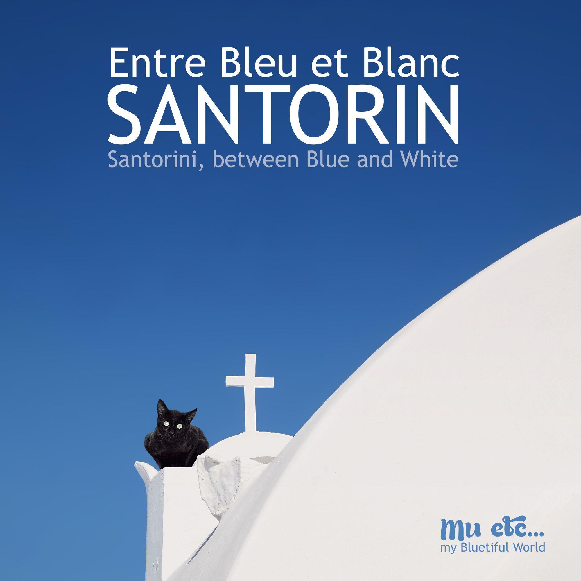 SANTORIN, ENTRE BLEU ET BLANC - PHOTOGRAPHIES