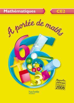 A PORTEE DE MATHS CE2 - LIVRE DE L'ELEVE - ED.2009