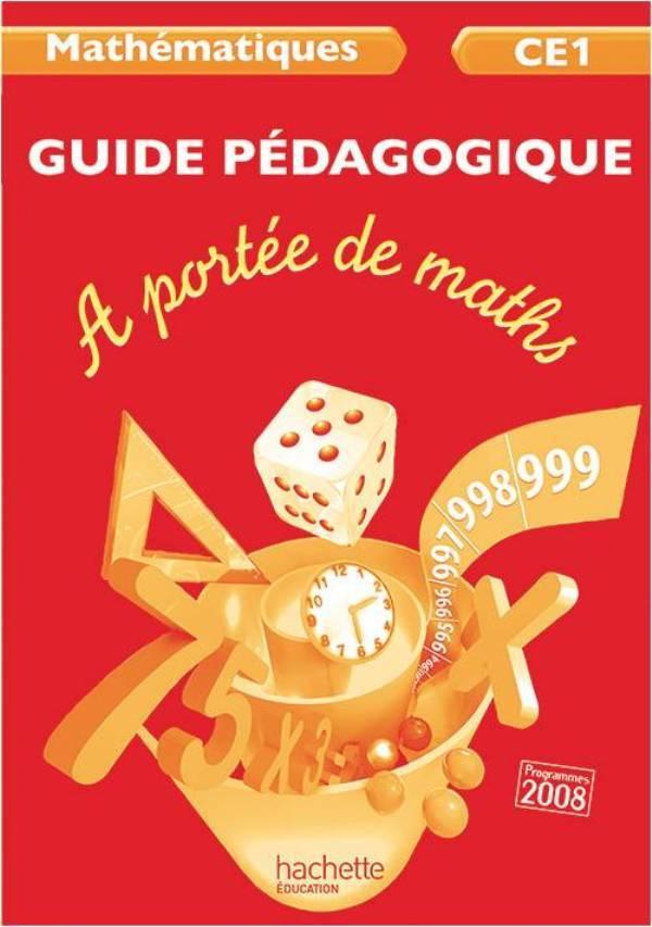 A PORTEE DE MATHS CE1 - GUIDE PEDAGOGIQUE - ED. 2012