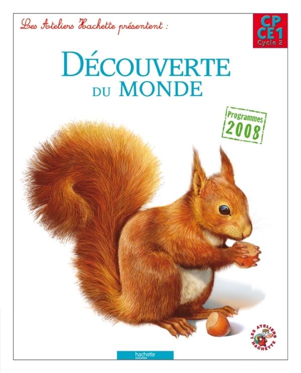 LES ATELIERS HACHETTE DECOUVERTE DU MONDE CP/CE1 - LIVRE ELEVE - ED. 2012