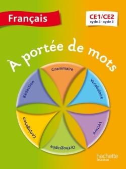 A PORTEE DE MOTS - FRANCAIS CE1-CE2 - LIVRE ELEVE - ED. 2014