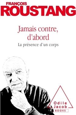 JAMAIS CONTRE, D'ABORD