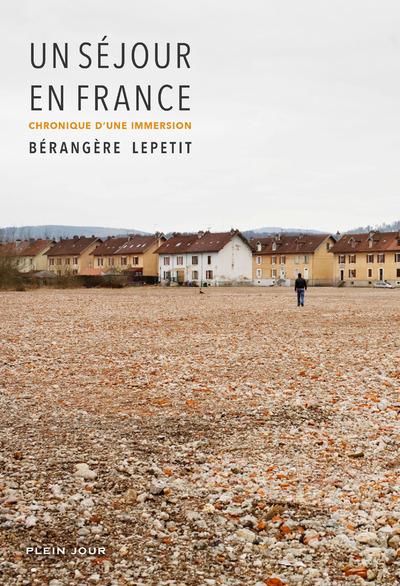 UN SEJOUR EN FRANCE - CHRONIQUE D'UNE IMMERSION