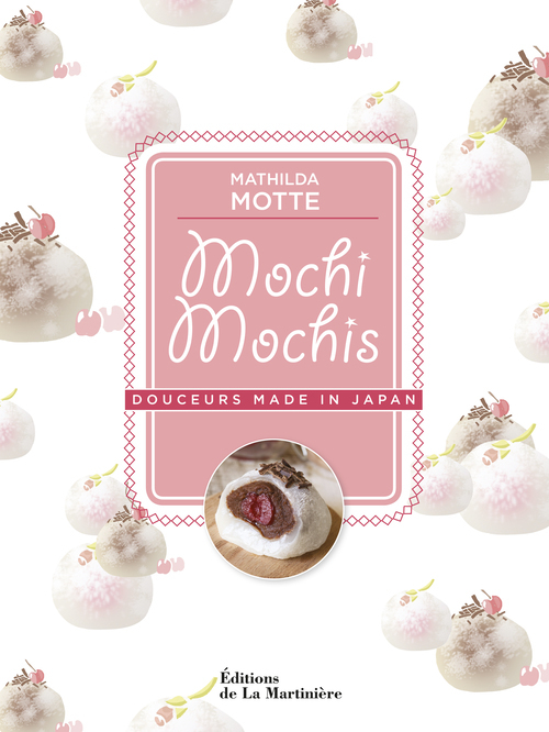 MOCHI MOCHIS. DOUCEURS MADE IN JAPAN