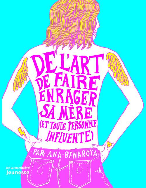 DE L'ART DE FAIRE ENRAGER SA MERE (ET TOUTE PERSONNE INFLUENTE)