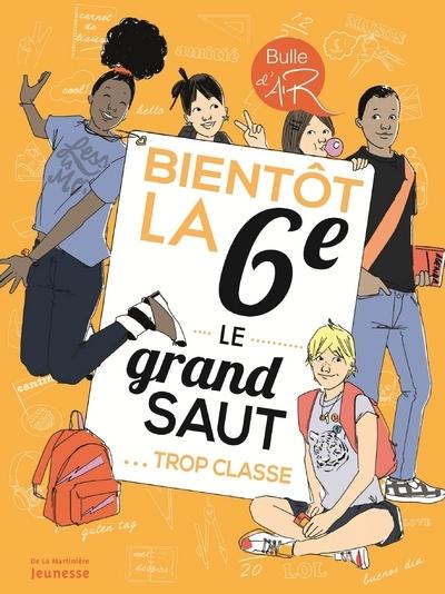BIENTOT LA 6E. LE GRAND SAUT, TROP CLASSE !
