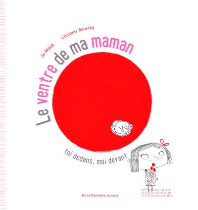 VENTRE DE MA MAMAN. TOI DEDANS, MOI DEVANT (LE)