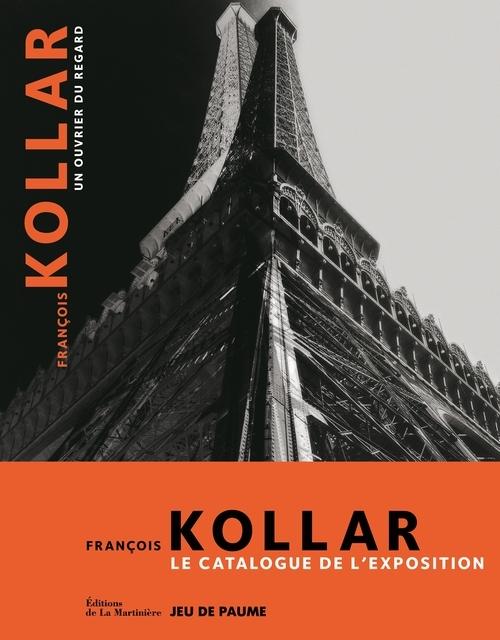FRANCOIS KOLLAR, UN OUVRIER DU REGARD. LE CATALOGUE DE L'EXPOSITION
