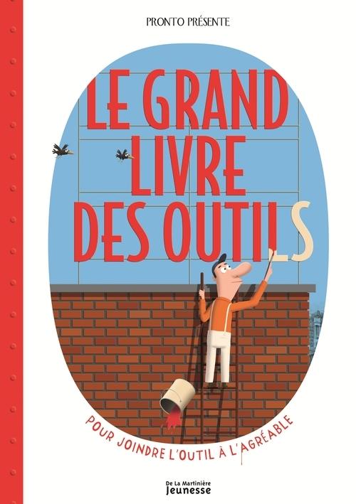 GRAND LIVRE DES OUTILS. POUR JOINDRE L'OUTIL A L'AGREABLE (LE)