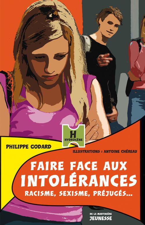 FAIRE FACE AUX INTOLERANCES. RACISME, SEXISME, PREJUGES...