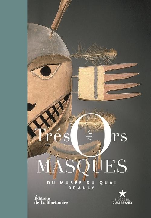TRESORS DE MASQUES DU MUSEE DU QUAI BRANLY